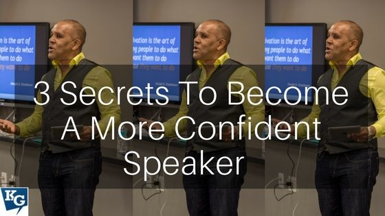 3 Secrets To Become A More Confident Speaker with Kingsley Grant