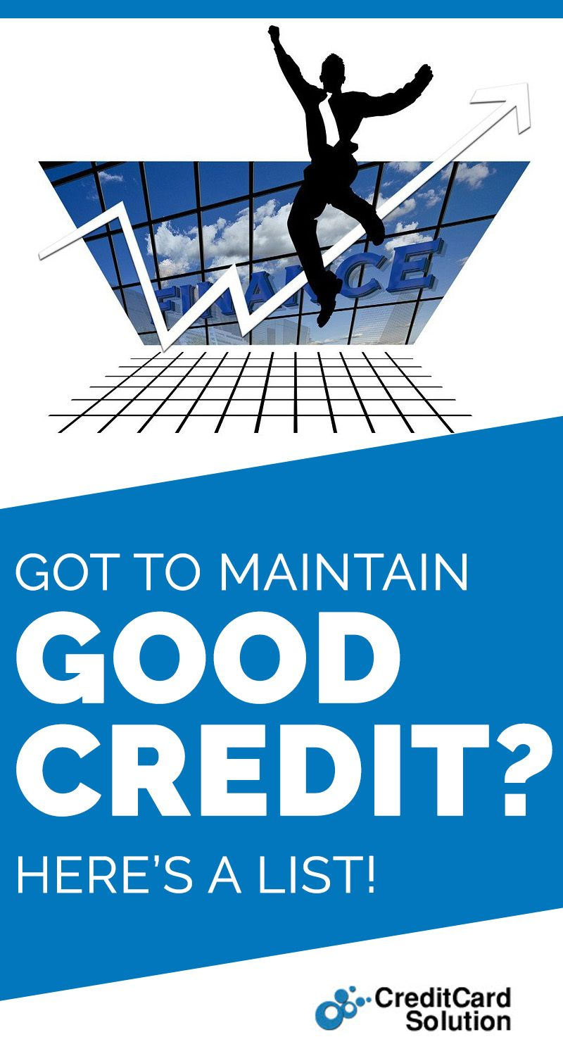 Got to maintain good credit heres a list good credit