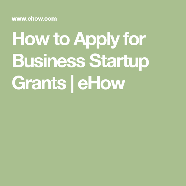 How to Apply for Business Startup Grants | How to apply ...