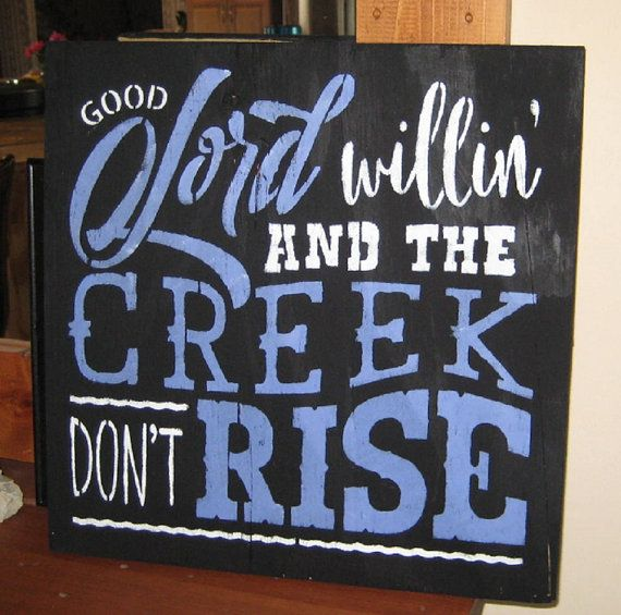 Good Lord Willin And The Creek Dont Risesubway Signwall