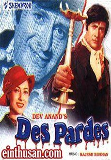 Des Pardes Hindi Movie Online Dev Anand Tina Munim And Pran Directed By Dev Anand Music By Rajes Hindi Movies Online Hindi Movies Hindi Movies Online Free