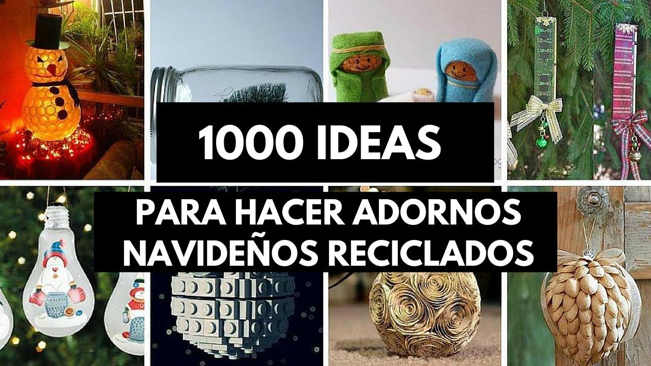 1000 ideas para hacer adornos navideños reciclados.   adornos de ...
