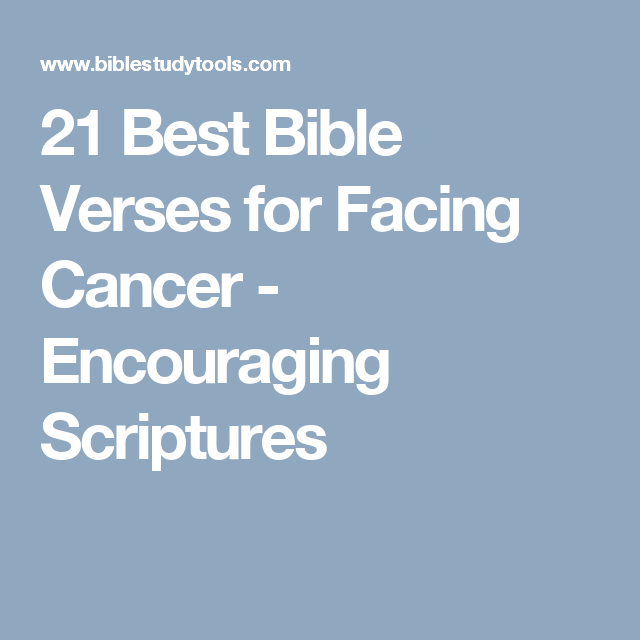 21 best bible verses for facing cancer encouraging scriptures my