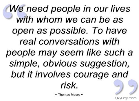 We need people in our lives with whom we by Thomas Moore