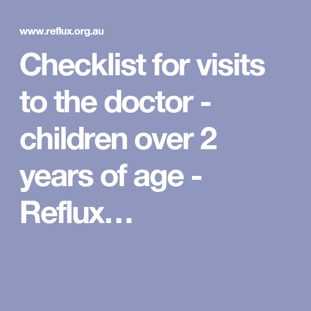 Checklist for visits to the doctor - children over 2 years of age - Reflux…