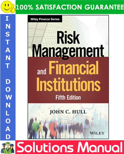 Risk Management And Financial Institutions 5th Edition Solutions Manual By John C Hull Financial Institutions Risk Management Risk Management Strategies