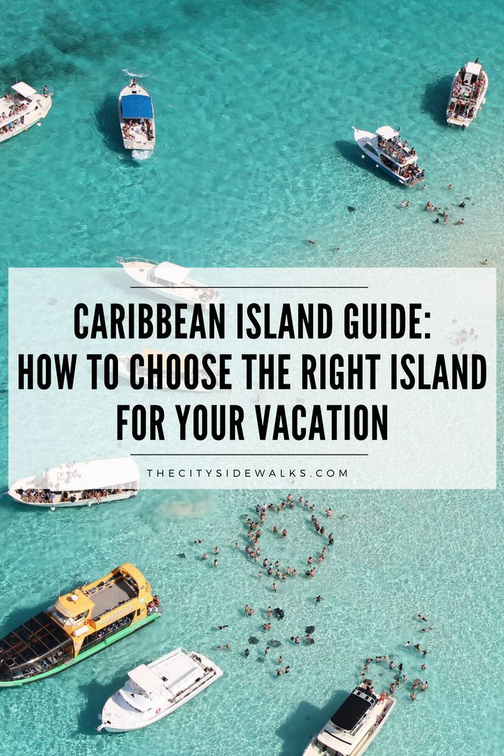 Caribbean Island Guide: How to Choose the Right Island For Your Vacation — The City Sidewalks