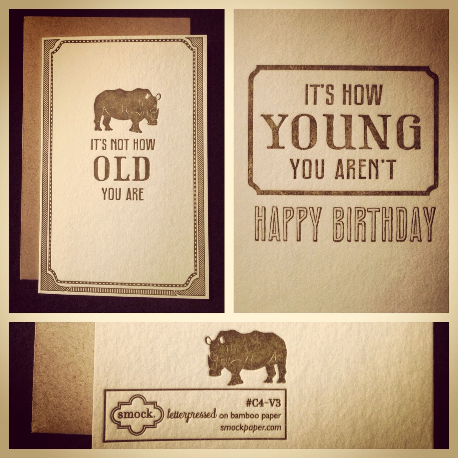 Day 25 - National Card & Letter Writing Month. It's not how old you are. INSIDE: It's how young you aren't. Happy Birthday. Made by Smock from Syracuse, New York, USA. $4.00 #nclwm2013 #shescreative #letterpress #greetingcard #smock #rhino #old #stationery #happybirthday #newyork #USA