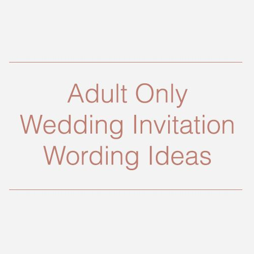 adultonlyweddinginvitationwordingideas - Adults Only Wedding Invitation Wording