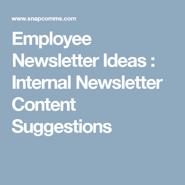 employee newsletter ideas internal newsletter content suggestions