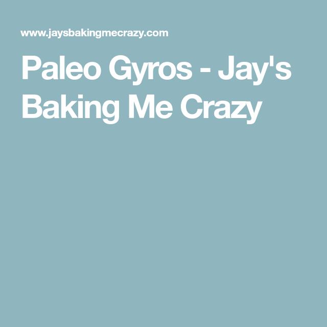 Paleo Gyros - Jay's Baking Me Crazy