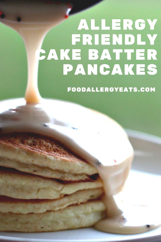 Allergy friendly cake batter pancakes food allergy eats