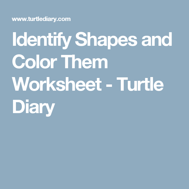 Identify Shapes and Color Them Worksheet - Turtle Diary | Preschool ...