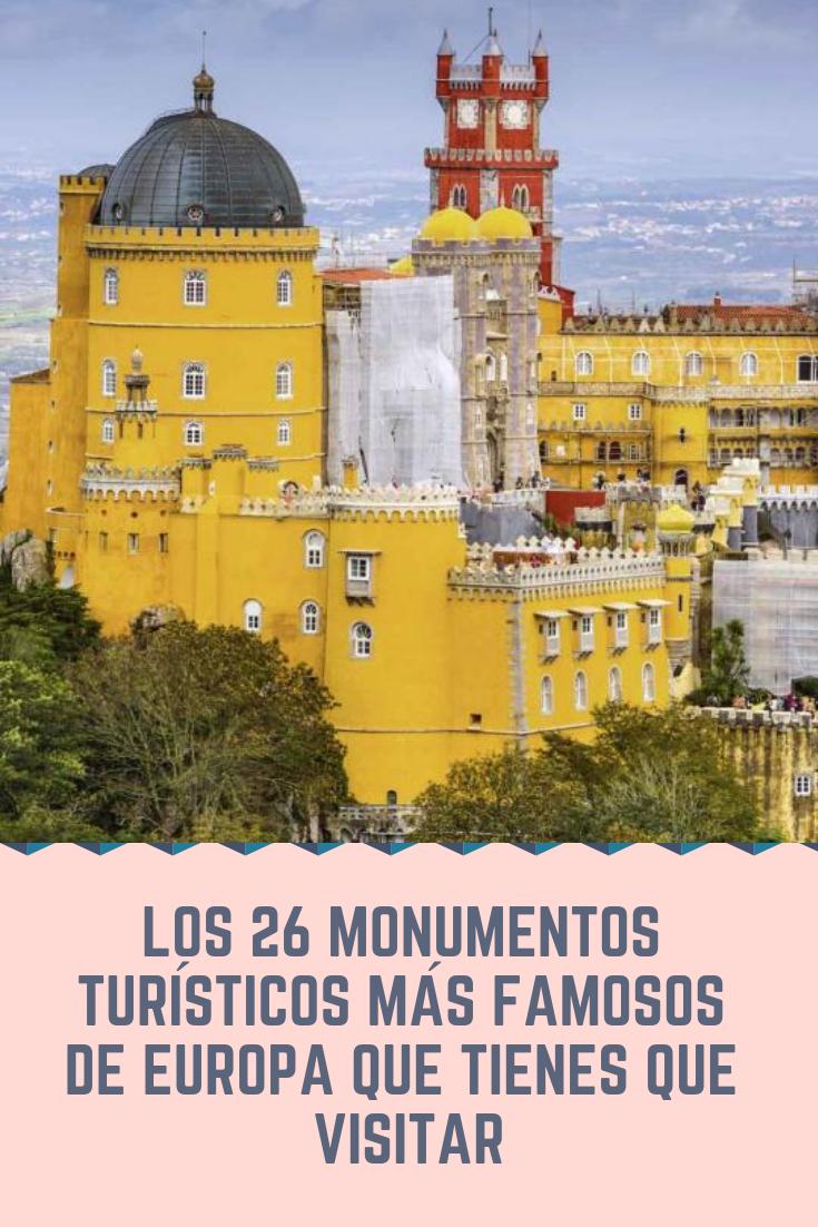 Los 26 Monumentos Turisticos Mas Famosos De Europa Que Tienes Que Visitar Segun Los Expertos Monumentos Ciudades De Europa Castillo De Edimburgo