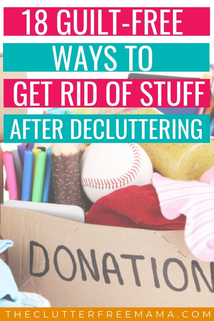 How to Get Rid of Stuff After Decluttering Declutter