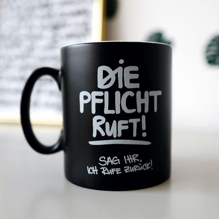 Kaffeetasse Die Pflicht ruft! Sag ihr ich rufe zurück! #cutecups