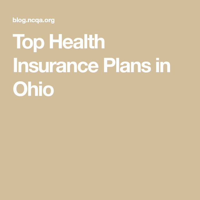 Top Health Insurance Plans In Ohio Health Insurance Plans