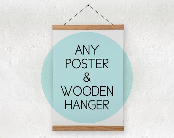 Any kind of  poster or calendar from our shop + wooden poster hanger on Etsy, $31.00