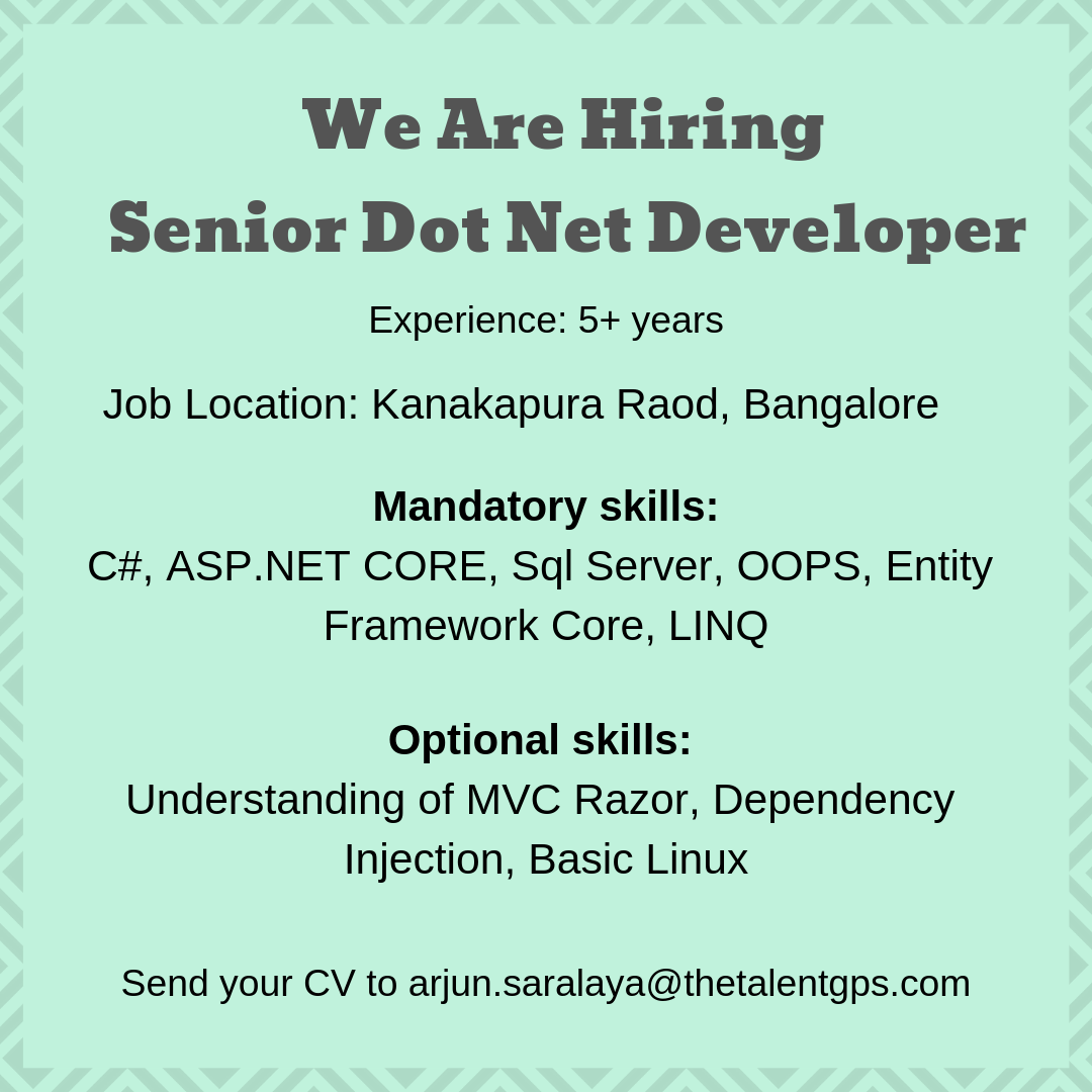 Send us your CV to arjun.saralaya@thetalentgps.com Job