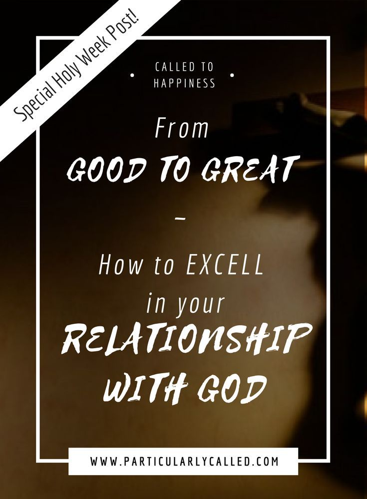 Good To Great Quotes Amazing From Good To Great  How To Improve Your Relationship With God