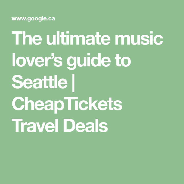 The ultimate music lover's guide to Seattle | CheapTickets Travel Deals  - Oh The Places I'll Go -  The ultimate music lover's guide to Seattle | CheapTickets Travel Deals  - #AlternativeMusic #CheapTickets #Deals #guide #Ill #lovers #Music #Places #Seattle #Travel #Ultimate