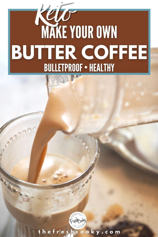 Bulletproof Coffee Aka Keto Coffee Recipe Butter Coffee Recipe Bulletproof Coffee Creamy Coffee