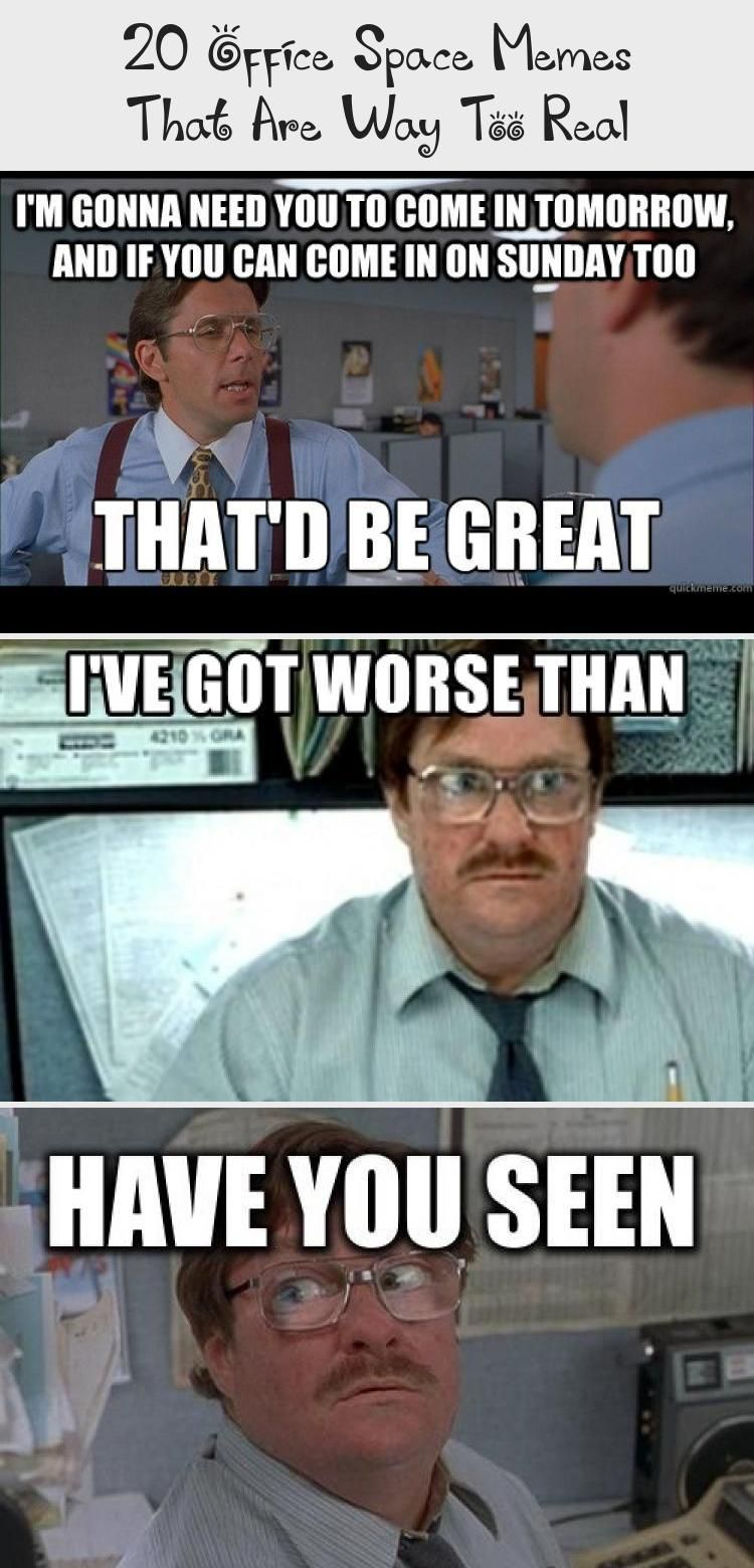 20 Office Space Memes That Are Way Too Real Humor Office Quotes Funny Office Humor Humor
