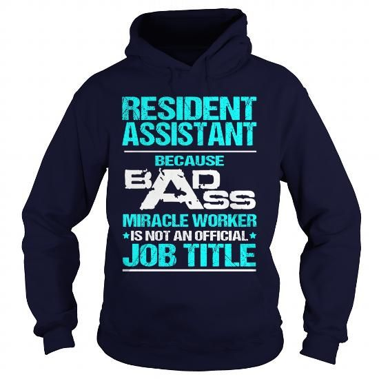 Resident Assistant Because Badass Miracle Worker Isn  Design Your