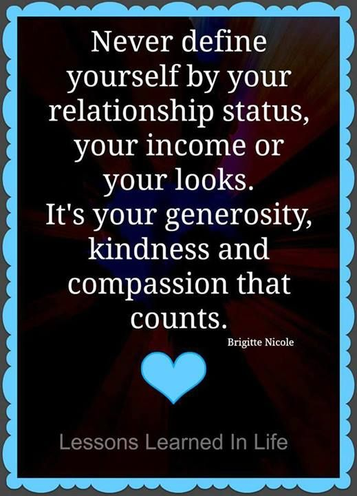It S Your Kindness Generosity And Compassion That Counts Lessons Learned In Life Words Toxic People Quotes