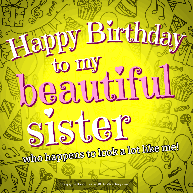 Happy Birthday, Sister! 50+ Birthday Wishes For Your