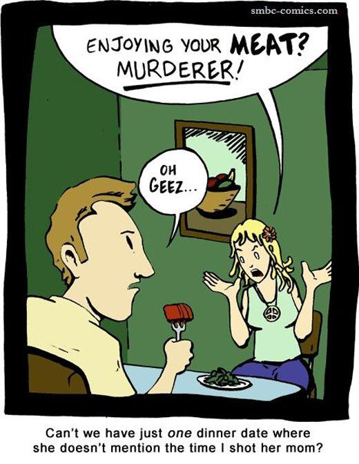 Enjoying your meat, MURDERER?