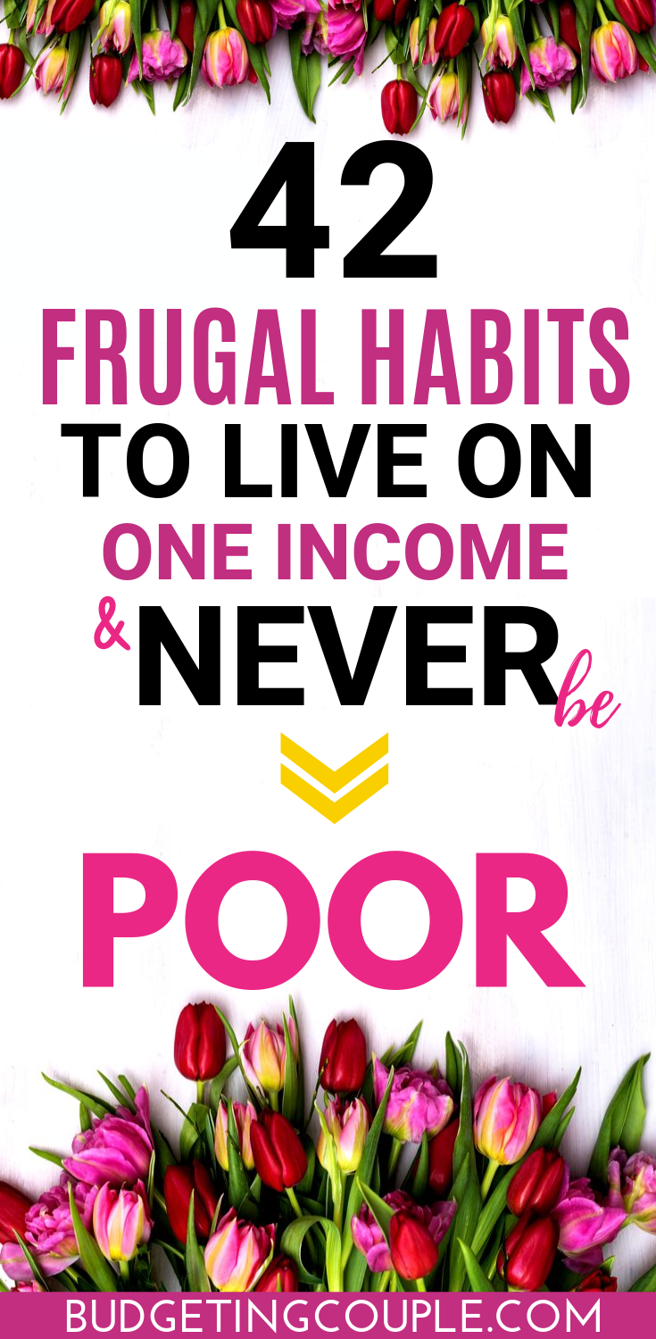42 Frugal Habits to Live on One Income & NEVER be Poor!