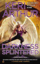Darkness Splintered ($4.78 Kindle), a new release in the Keri Arthur's Dark Angels series [Signet / Penguin].
