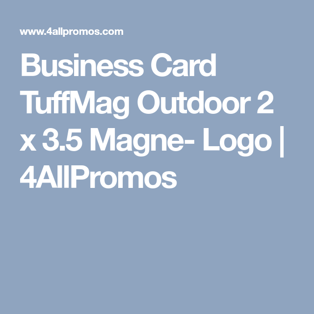 Tuffmag Outdoor Magnet Business Card 2 X 3 5 Business Cards