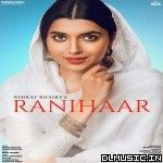Rani Haar by Nimrat Khaira Mp3 Songs Download, Rani Haar by Nimrat Khaira iTunes Rip Mp3 Songs Download, Rani Haar by Nimrat Khaira 128 Kbps Mp3 Songs Free Download, Rani Haar by Nimrat Khaira 320 Kbps Mp3 Songs Free Download, Rani Haar by Nimrat Khaira Mp3 Songs Download In High Quality, Rani Haar by Nimrat Khaira Mp3 Songs Download 320kbps Quality, Rani Haar by Nimrat Khaira Mp3 Songs Download, Rani Haar by Nimrat Khaira All Mp3 Songs Download, Rani Haar by Nimrat Khaira Full Album Songs