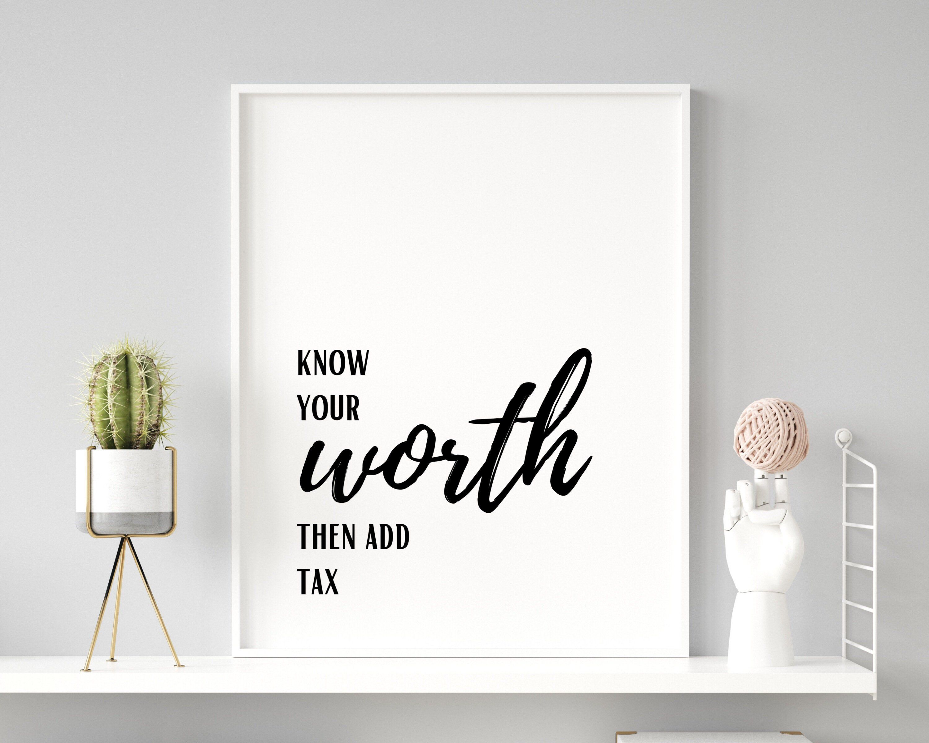 Know Your Worth Then Add Tax Quote Gifts for Her Printable   Etsy