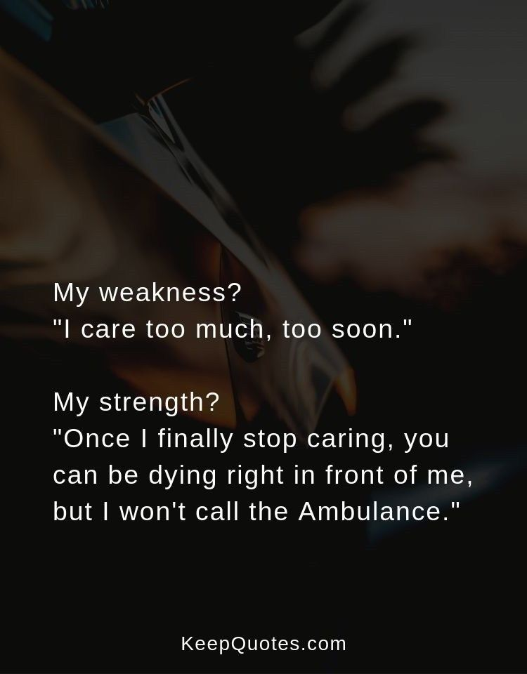 my weakness i care too much #quotes #life #hurt ...