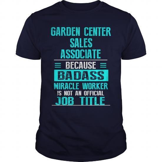 GARDEN CENTER SALES ASSOCIATE T Shirts, Hoodies Get it here - sales associate