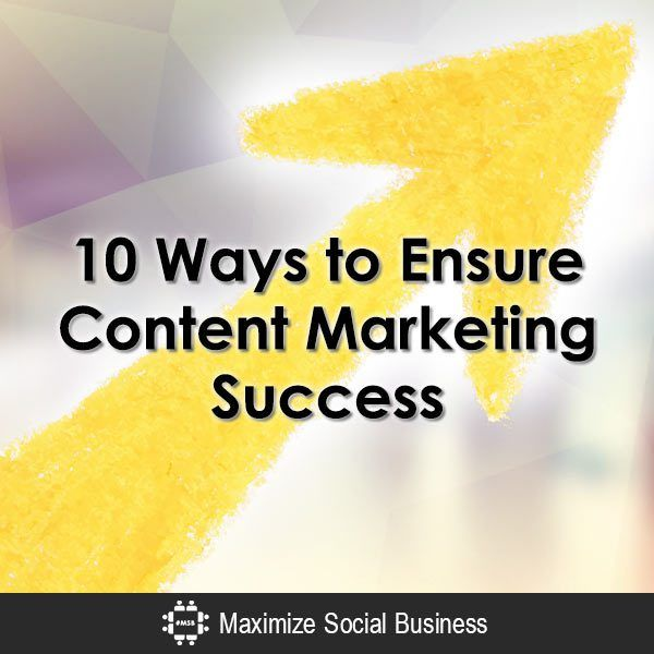 10 Ways to Ensure Content Marketing Success