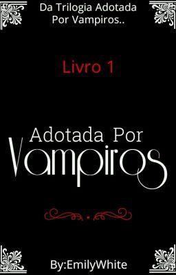 Adotada Por Vampiros Degustacao Livros De Vampiros Livros De