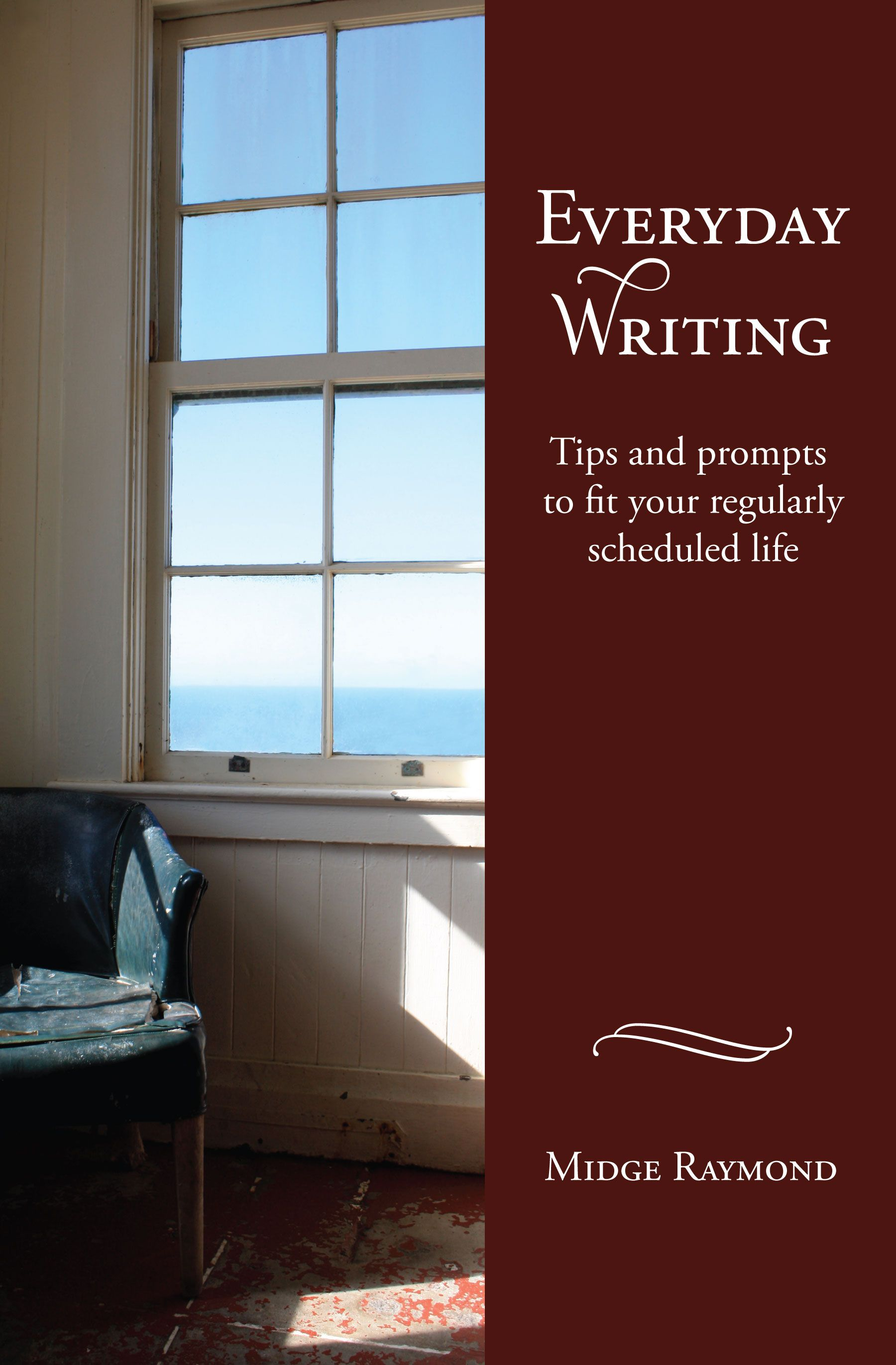 Midge Raymond On Everyday Writing