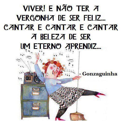 Gonzaguinha Com Imagens Frase Do Dia Frases Positivas Citacoes