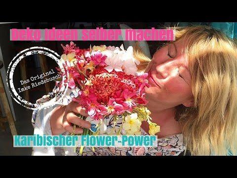 Diy Deko Ideen Zum Selber Machen Karibische Flower Power