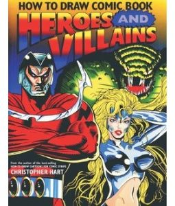How To Draw Comic Book Heroes And Villains Christopher Hart