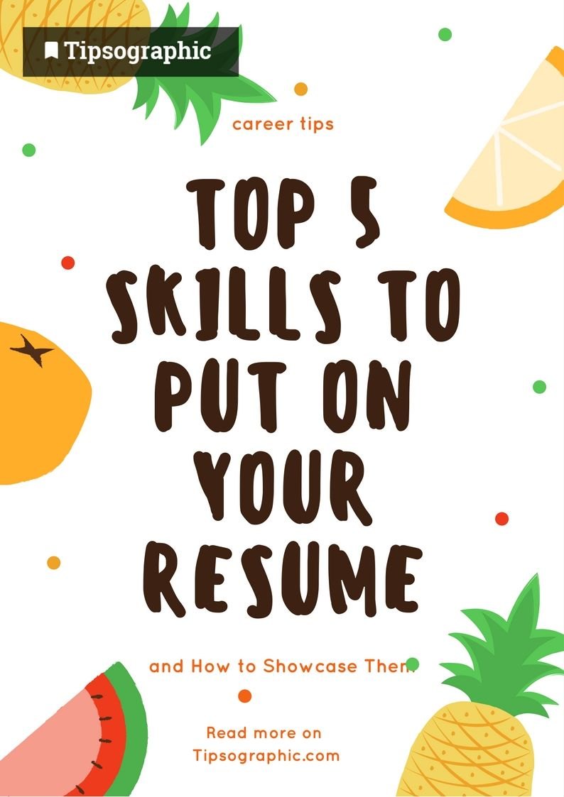 top 5 skills to put on your resume and how to showcase them