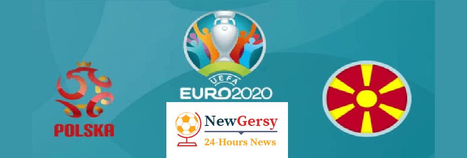 Poland vs North Macedonia Live stream Euro Qualifiers 2020