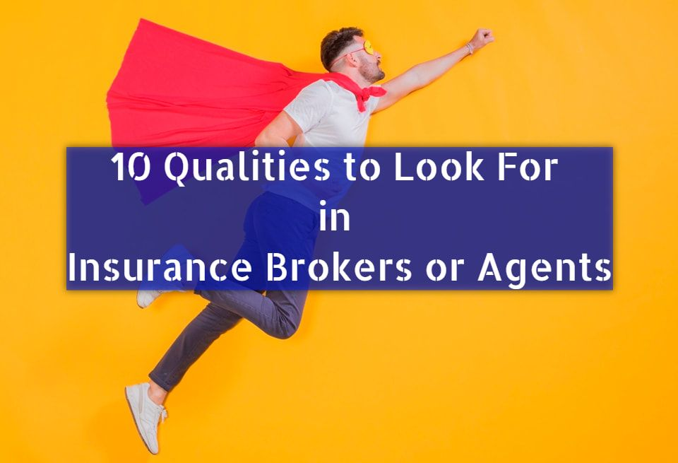 What Are The Qualities Insurance Brokers Or Agents Should Have