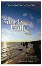 ...learn simple truths that many are saying saved their lives, healed their bodies, and healed their minds!