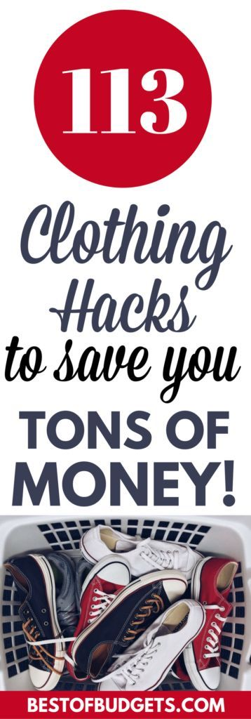113 Clothing Hacks to Save You a Ton of Money 113 Clothing Hacks to Save You a Ton of Money