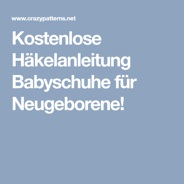 Kostenlose Häkelanleitung Babyschuhe für Neugeborene! | Anleitungen ...